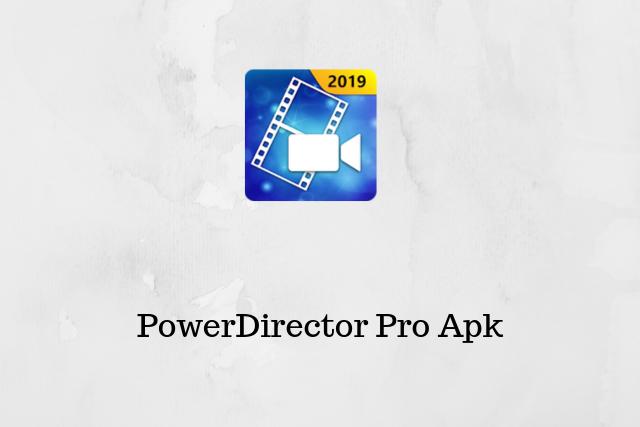 PowerDirector Pro Pro Mod Apk