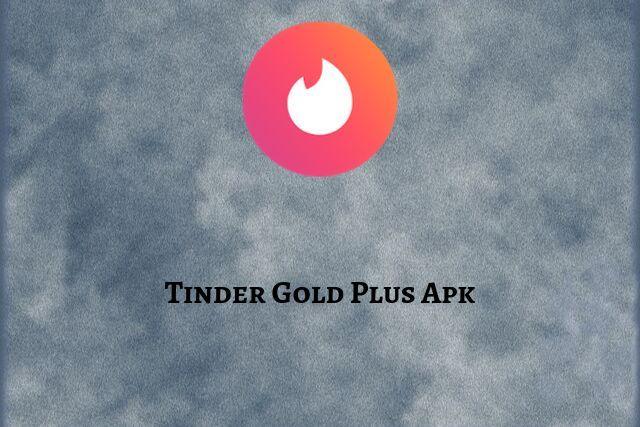 Tinder Gold Mod Plus Apk