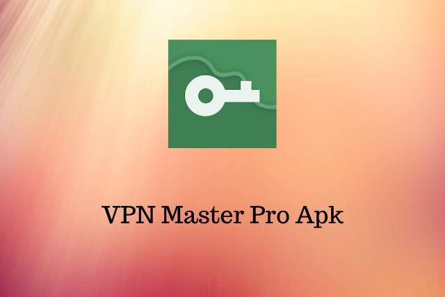 VPN Master Pro Apk