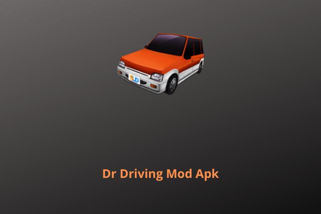 Dr Driving Mod Apk 2020
