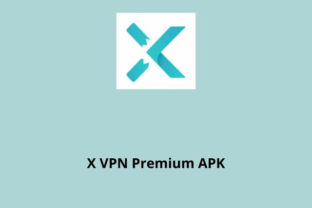 X VPN Premium APK 2020