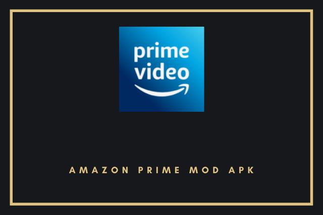 Amazon Prime Mod Apk 2020