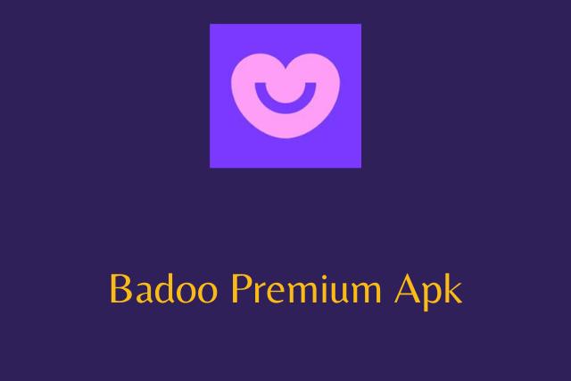 Badoo Premium Apk 2020