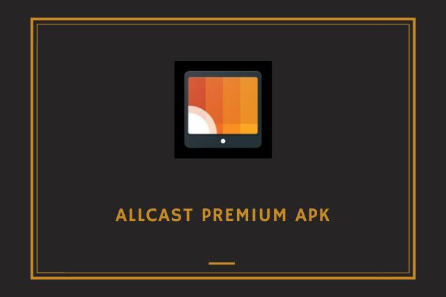 Allcast Premium Apk