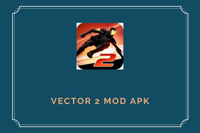 Vector 2 Mod Apk