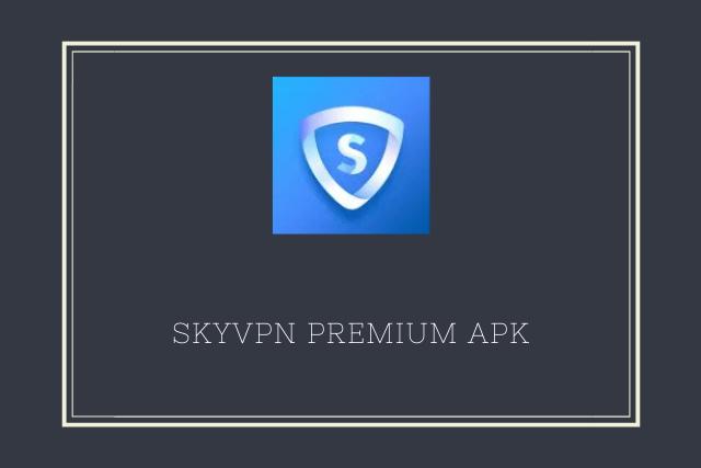 skyvpn premium apk