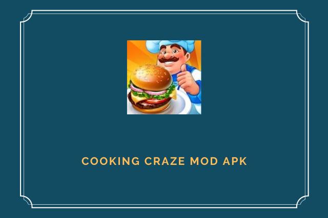 Cooking Craze Mod Apk Latest