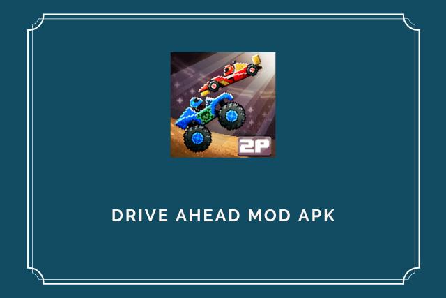 Drive Ahead Mod Apk 2020