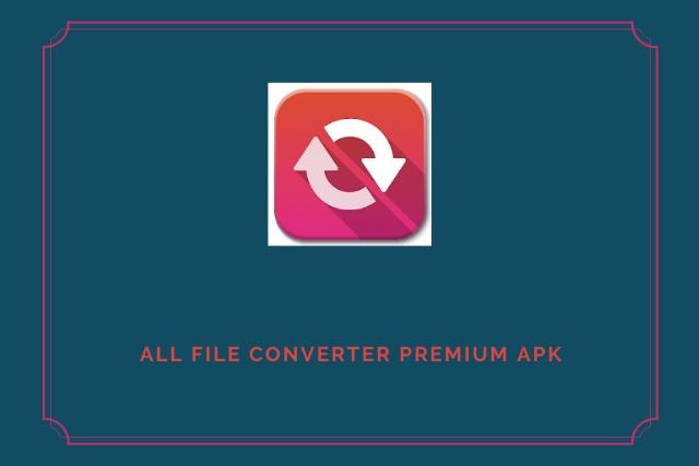 All File Converter Premium Apk