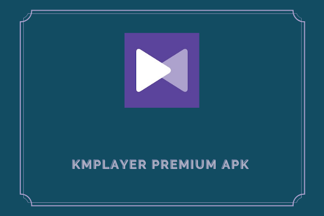 KMPlayer Premium Apk 2020
