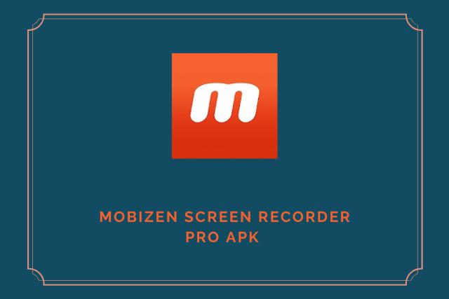 Mobizen Screen Recorder Pro Apk 2020