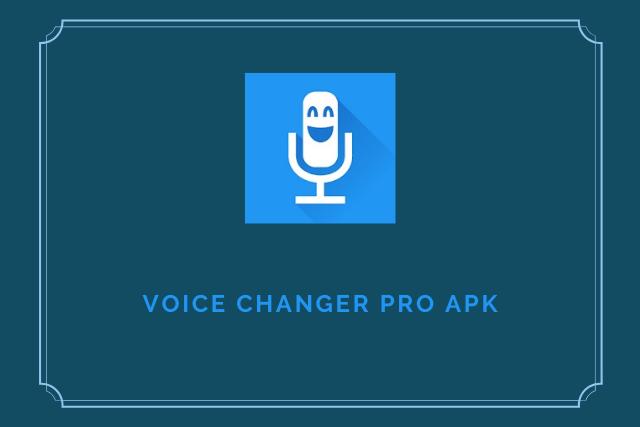 Voice Changer Pro Apk 2020
