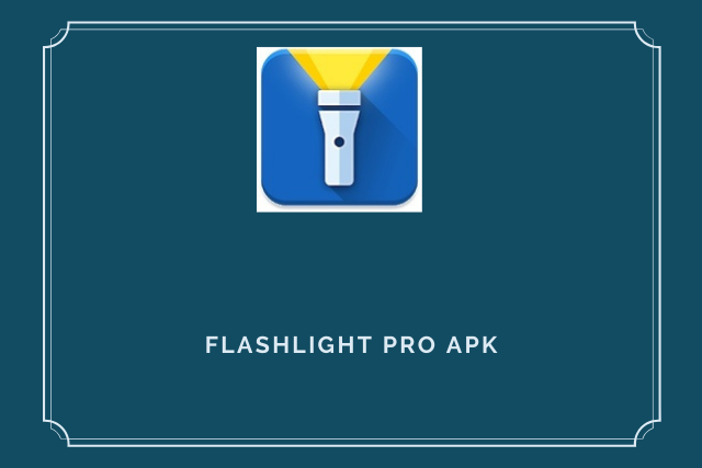Flashlight Pro Apk 2020