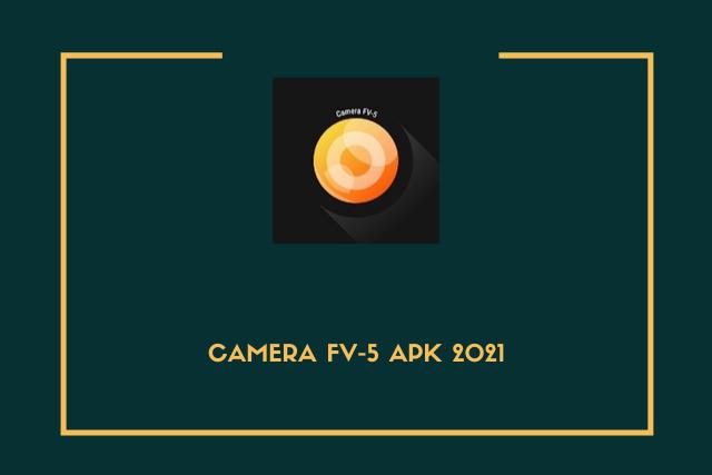 Camera FV-5 Apk 2021
