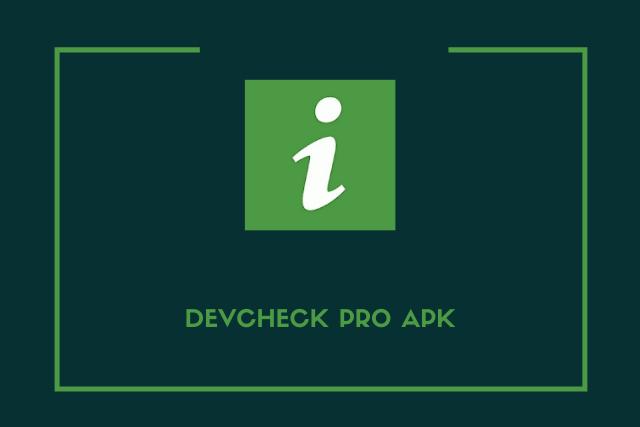 DevCheck Pro Apk 2021