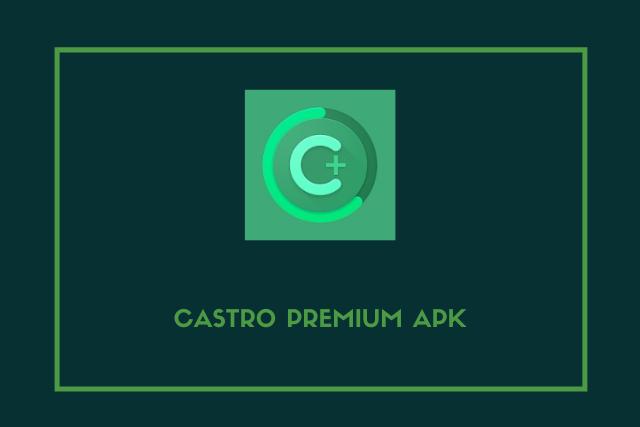 Castro Premium Apk 2021
