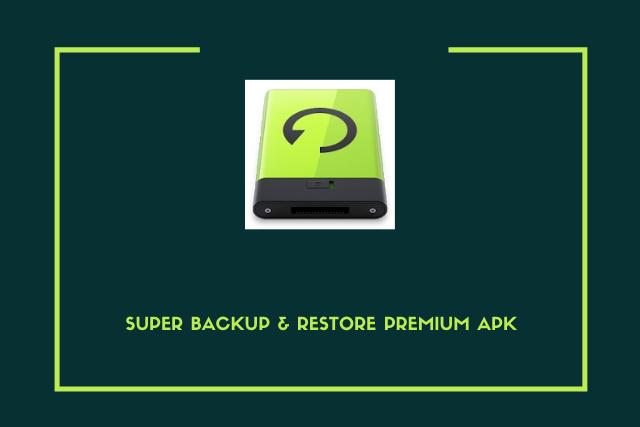 Super Backup & Restore Premium Apk