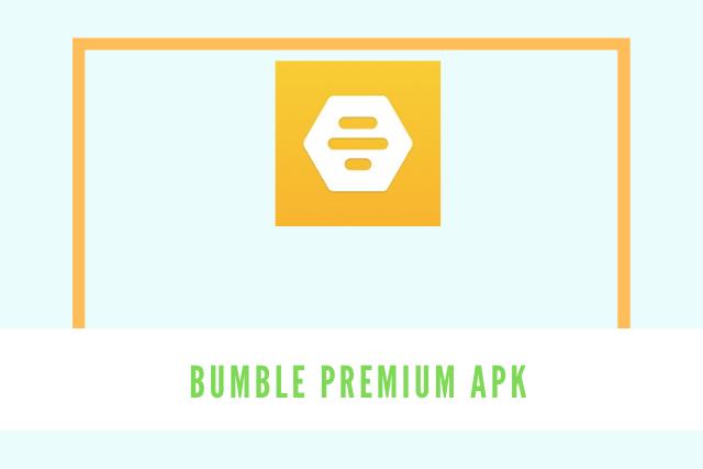 Bumble Premium Apk 2021