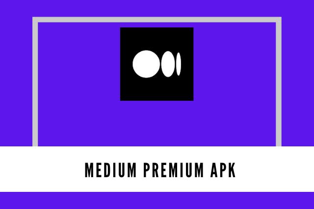 Medium Premium Apk 2021