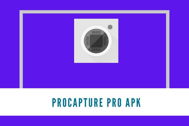 ProCapture Pro Apk 2021