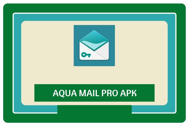 Aqua Mail Pro Apk 2021