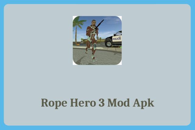 Rope Hero 3 Mod Apk 2021