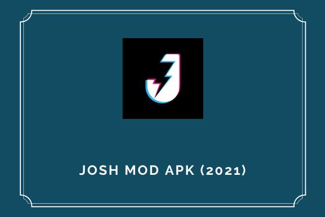 Josh Mod Apk 2021