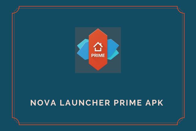 Nova Launcher Prime Apk 2021