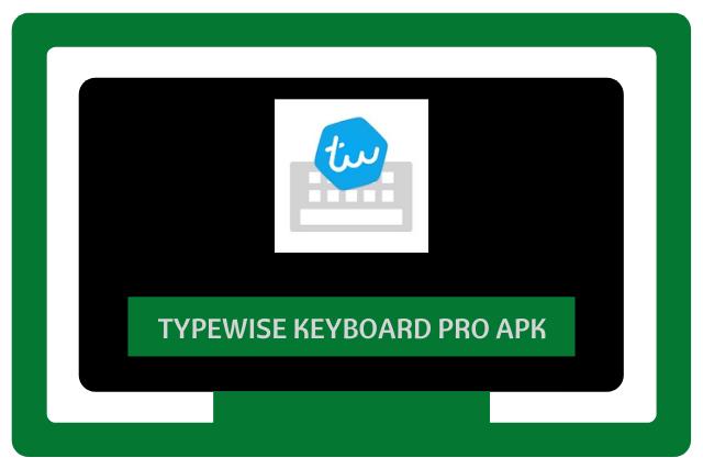 Typewise Keyboard Pro Apk 2021