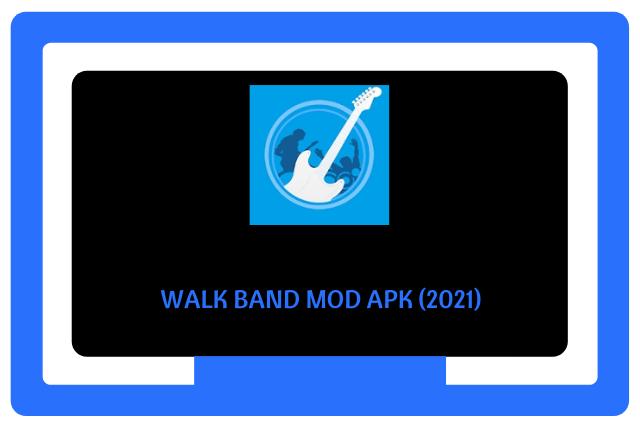 Walk Band Mod Apk 2021