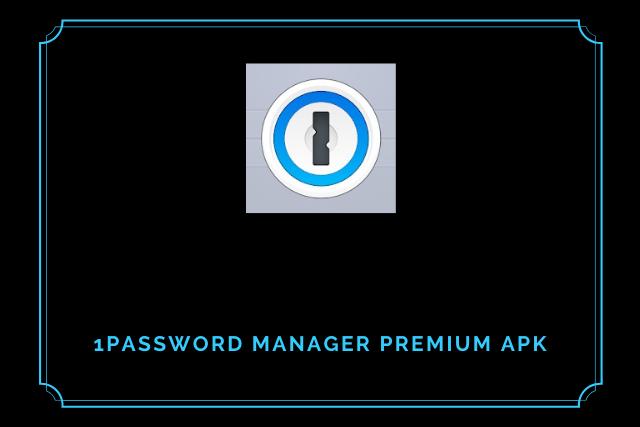 1Password Manager Premium Apk 2021