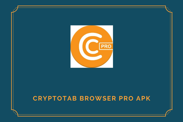CryptoTab Browser Pro Apk 2021