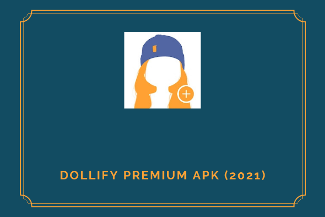 Dollify Premium Apk 2021