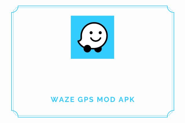 Waze Mod Apk 2021