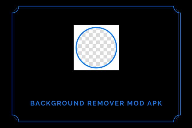 Background Remover Mod Apk 2021