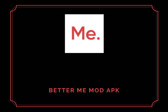 Better Me Mod Apk 2021