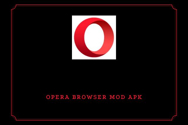 Opera Browser Mod Apk 2021