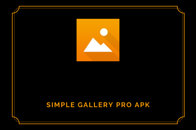 Simple Gallery Pro Apk 2021