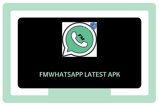 FMWhatsapp 2 Latest Apk (2021)