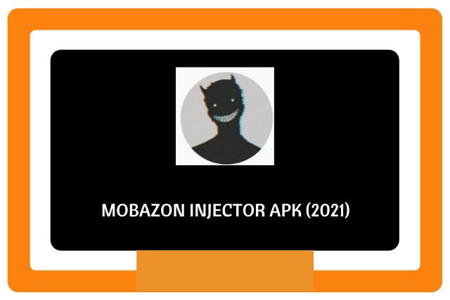 Mobazon Injector Apk (2021)
