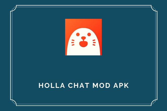 Holla Mod Apk 2021